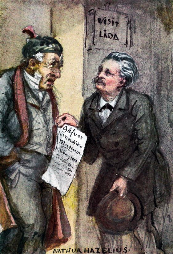 Arthur Hazelius på tiggarstråt är texten till denna karikatyr av Fritz von Dardel (1817-1901)  som i mitten på 1800-talet skildrade Stockholmslivet i kvicka teckningar. Hazelius blev känd för sitt ihärdiga insamlingsarbete. Projekten slukade pengar.