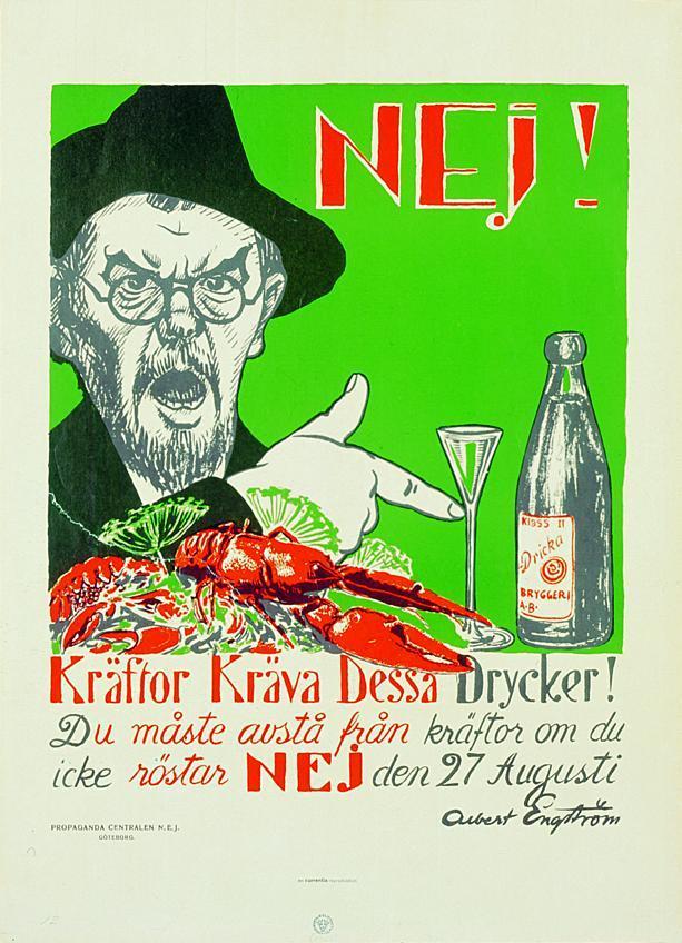 Trots att den kände skämttecknaren Albert Engström argumenterade på denna affisch mot spritförbudet stoppade det inte den restriktiva spritpolitiken.