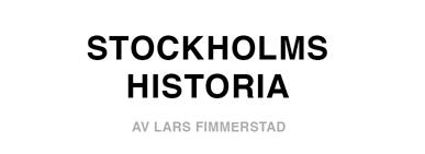 Stockholms Historia av Lars Fimmerstad